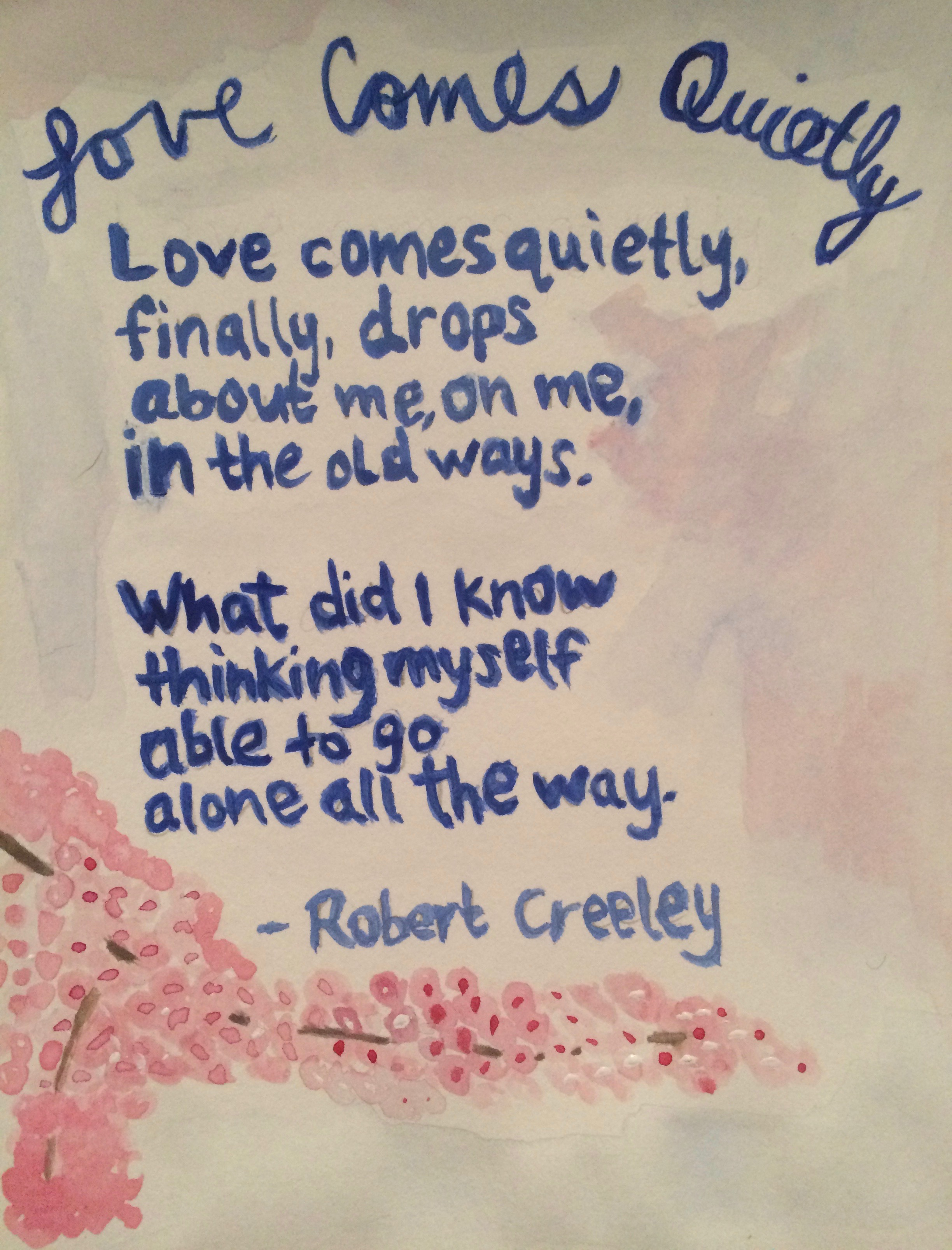 Love Comes Quietly by Robert Creeley